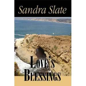 Loves Blessings (9781587365003): Sandra Slate: Books