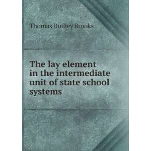intermediate unit of state school systems Thomas Dudley Brooks Books
