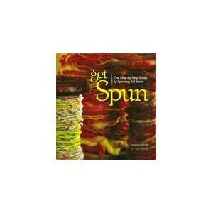 Get Spun   The Step by Step Guide to Spinning Art Yarns