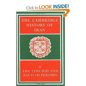 The Cambridge History of Iran, Vol. 6 The Timurid and