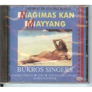 The Best of Ilocano Songs   Nagimas Kan Mayyang: Bukros