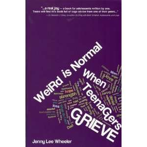 Weird Is Normal When Teenagers Grieve [Perfect Paperback