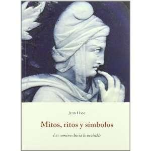 Mitos, ritos y símbolos  los caminos hacia lo invisible