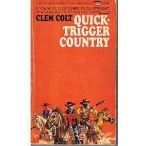 Quick Trigger Country Clem Colt Books