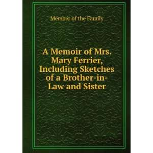 Memoir of Mrs. Mary Ferrier, Including Sketches of a Brother in Law