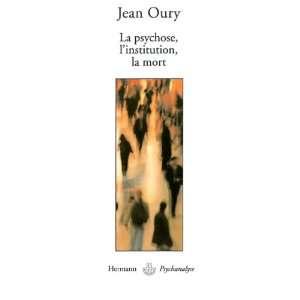 psychose,linstitution,la mort (la)  (9782705667450): Jean