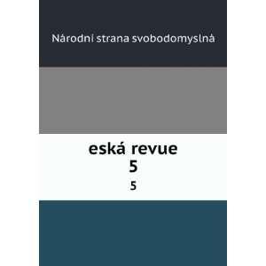 eská revue. 5 Národní strana svobodomyslnà
