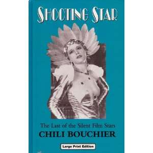 Shooting Star: The Last of the Silent Film Stars