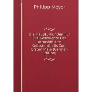 ¶sstentheils Zum Ersten Male (German Edition) Philipp Meyer Books