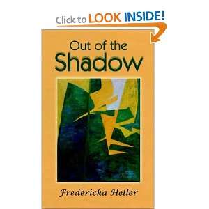 Out of the Shadow (9781403335975) Fredericka Heller Books
