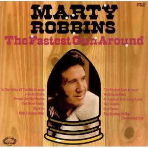 The Fastest Gun Around: Marty Robbins: Music