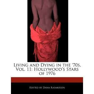 11: Hollywoods Stars of 1976 (9781171172048): Dana Rasmussen: Books
