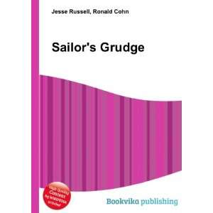 Sailors Grudge: Ronald Cohn Jesse Russell: Books