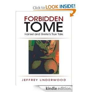 Forbidden Tome Hansel and Gretels True Tale Jeffrey Underwood