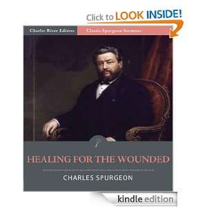 Classic Spurgeon Sermons: Healing for the Wounded (Illustrated