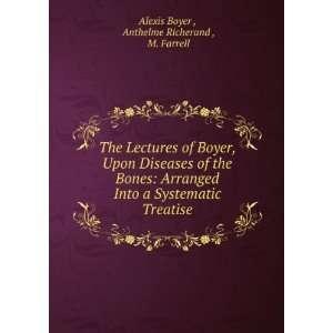 Treatise Anthelme Richerand , M. Farrell Alexis Boyer  Books