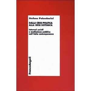 . Interessi sociali e mediazione pubblica nellItalia contemporanea