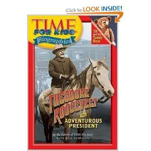 Time For Kids Theodore Roosevelt The Adventurous