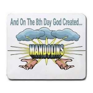 And On The 8th Day God Created MANDOLINS Mousepad