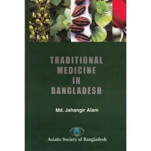 Medicine in Bangladesh (9843000009670): Md. Jahangir Alam: Books