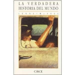 La Verdadera Historia Del Mundo (Spanish Edition