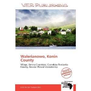 Walerianowo, Konin County (9786137934029) Larrie Benton