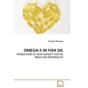 OMEGA 3 IN FISH OIL PRODUCTION OF HIGH QUALITY FISH OIL FROM FISH