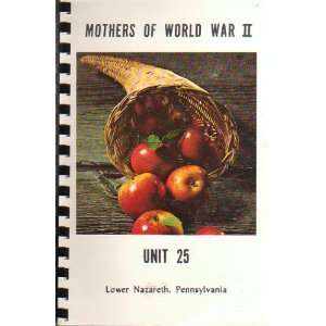 Mothers of World War II Unit 25 Lower Nazareth