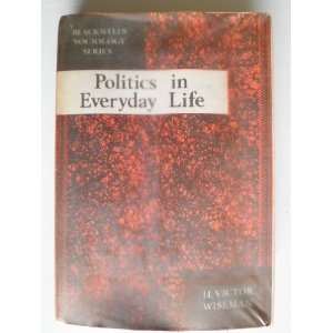 Politics in Everyday Life (9780631097105) H V Wiseman