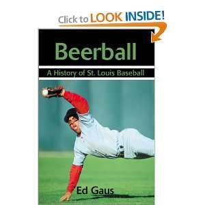 Beerball A History of St. Louis Baseball (9780595191727
