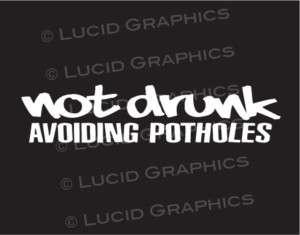 Not Drunk Avoiding Potholes Vinyl Decal Sticker VW JDM