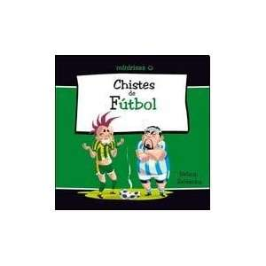 CHISTES DE FUTBOL (Spanish Edition) (9789876122870): Not