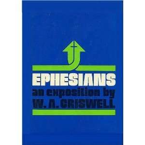 Ephesians (An Exposition) W. A. Criswell Books
