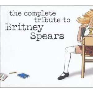 Complete Tribute to Britney Spears Various Artists Music