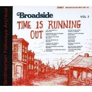 Broadside Ballads Time Is Running Out Broadside Ballads Music