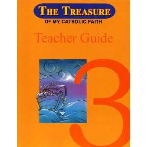 The Treasure of My Catholic Faith Grade 3 Teachers Guide