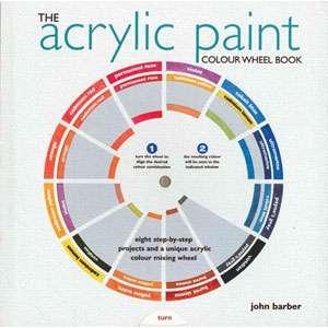 The Acrylic Paint Colour Wheel Book, Barber, John: Art