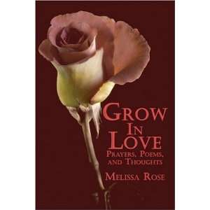 Love Prayers, Poems, and Thoughts (9781424181216) Melissa Rose