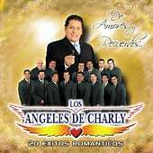 Los Angeles De Charly   De Amores Y Recuerdos 20 Exitos Romanticos