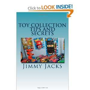 Toy Collection Tips and Secrets: A Guide For Collecting