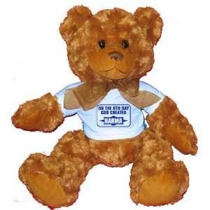ON THE 8TH DAY GOD CREATED KARMA Plush Teddy Bear with