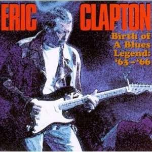 Birth of a Blues Legend 63  66 Eric Clapton Music