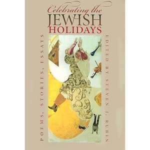 Celebrating the Jewish Holidays Poems, Stories, Essays