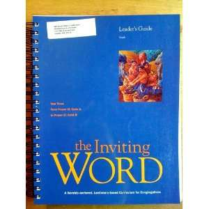 The Inviting Word   Leaders Guide   Youth (A Worship