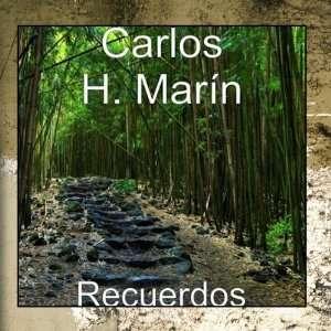 Recuerdos: Carlos H. Marín: Music