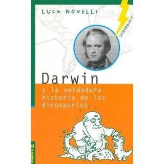 Darwin y La Verdadera Historia de Los Dinosaurios (Spanish Edition) by