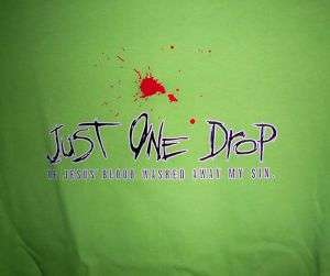 Just One Drop of Jesus Blood Christian T Shirt NEW