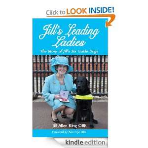 Jills Leading Ladies: Jill Allen King OBE:  Kindle Store