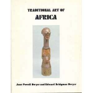 Traditional art of Africa Jane Powell Dwyer Books