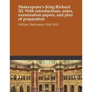 Shakespeares King Richard III. With introductions, notes